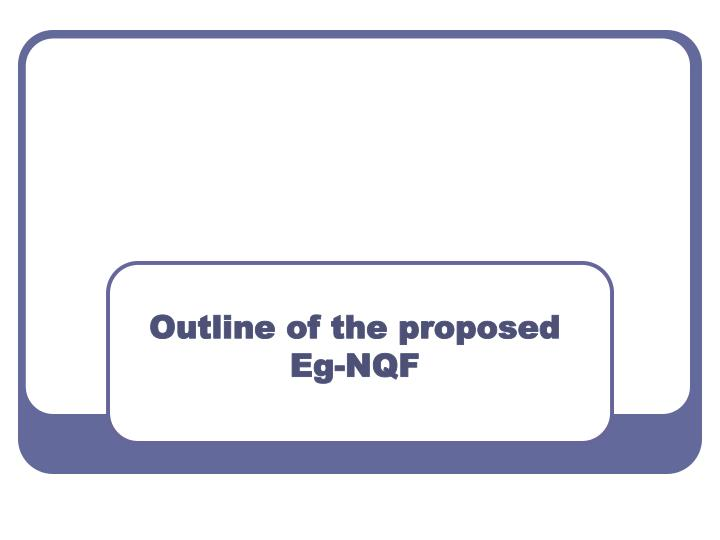 Outline of the proposed Eg-NQF
