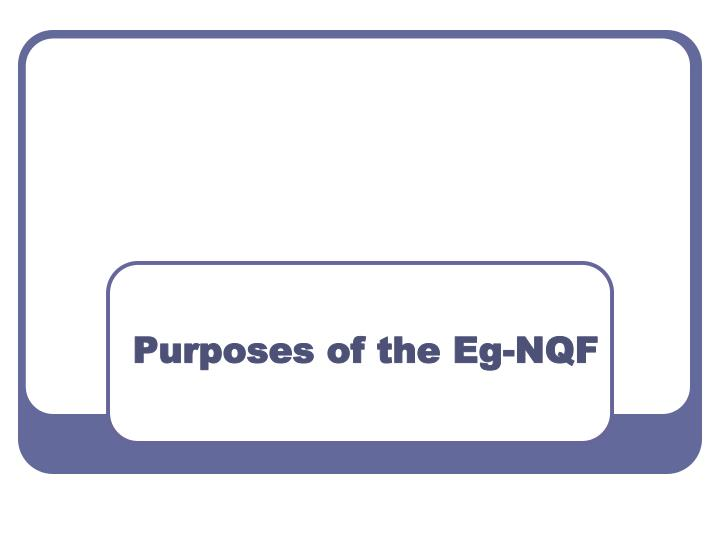 Purposes of the Eg-NQF