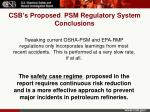 csb s proposed psm regulatory system conclusions