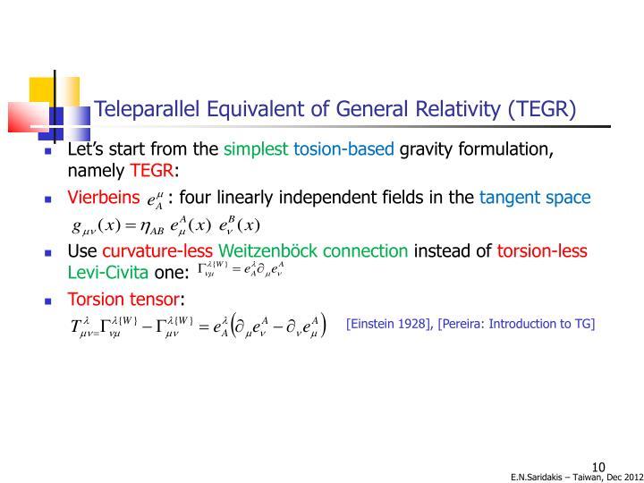 Teleparallel Equivalent of General Relativity (TEGR)