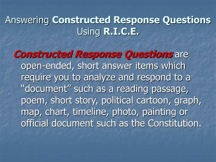 short answer responses Short answers are worth roughly 20 percent of students' grade on the ap exam, and take a variety to receive full credit for responses, students must fully answer the question using their own words.