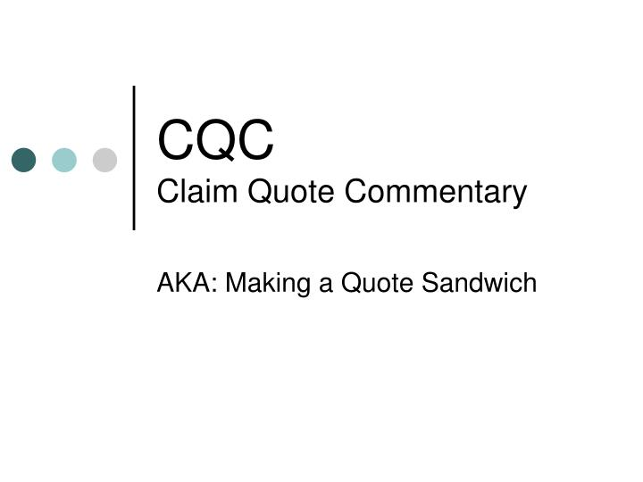 cqc claim quote commentary n.