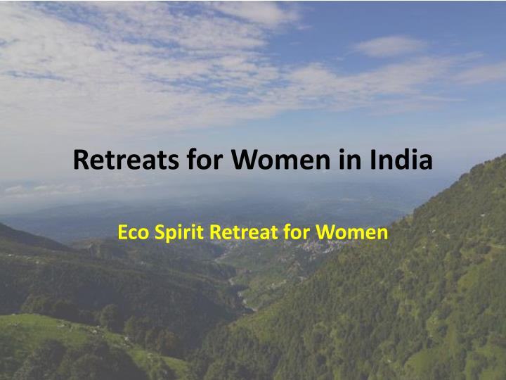 retreats for women in india n.
