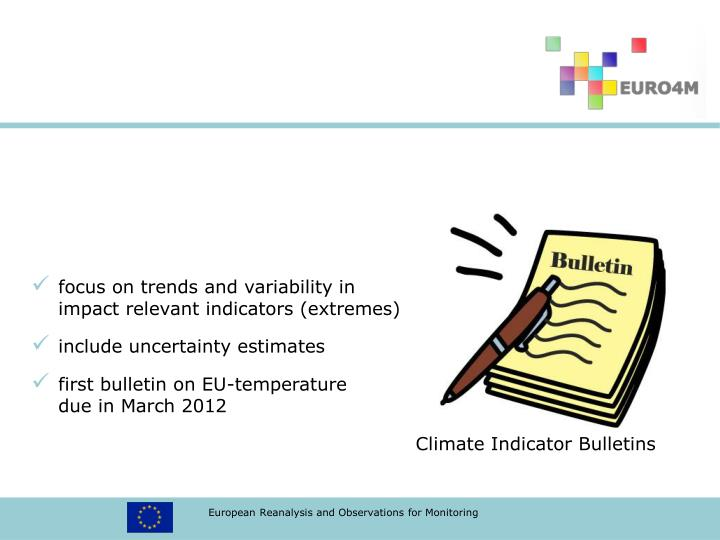 focus on trends and variability in impact relevant indicators (extremes)