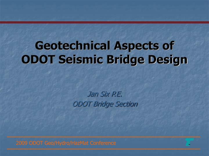 geotechnical aspects of odot seismic bridge design n.