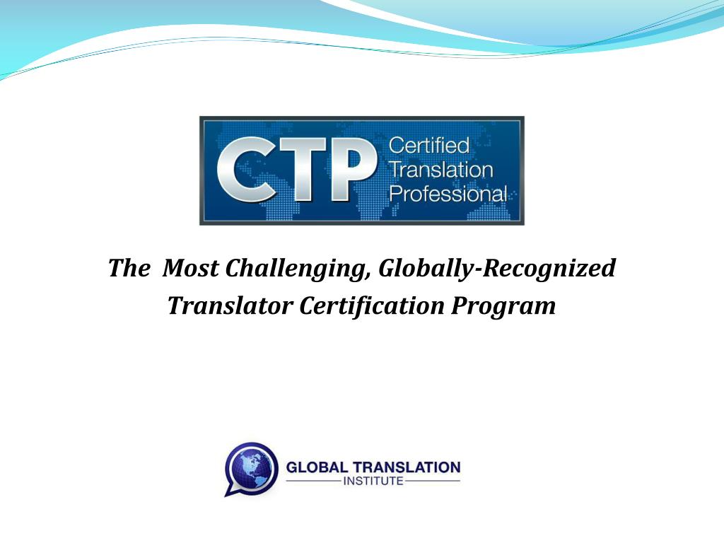 Ppt The Most Challenging Globally Recognized Translator