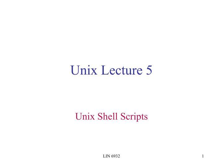 unix lecture 5 n.