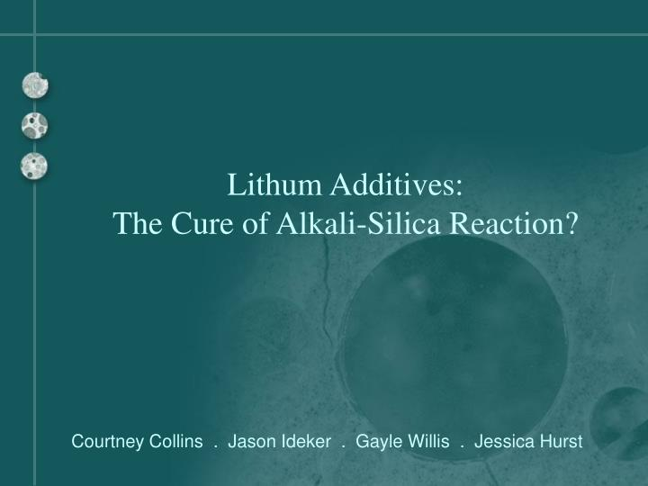 lithum additives the cure of alkali silica reaction n.