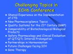 challenging topics in ich6 conference
