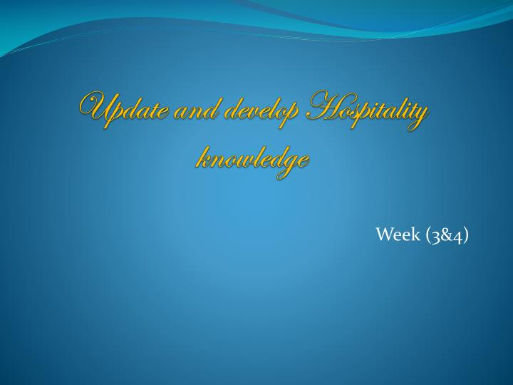 update and develop hospitality knowledge n.