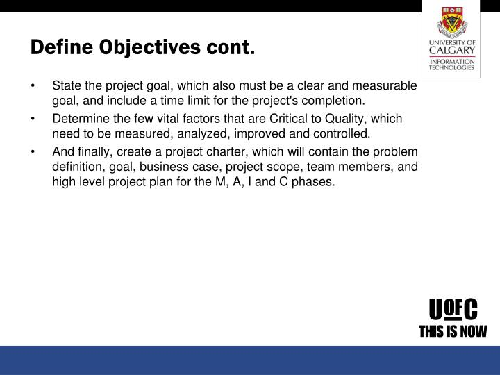 Define Objectives cont.