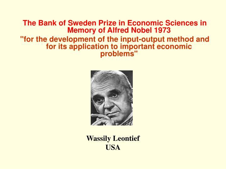 The Bank of Sweden Prize in Economic Sciences in Memory of Alfred Nobel 1973