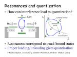 resonances and quantization1