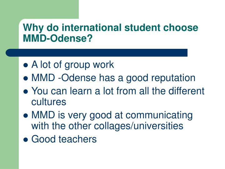 Why do international student choose mmd odense1