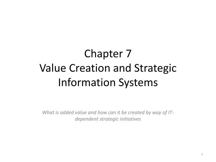 chapter 7 value creation and strategic information systems n.