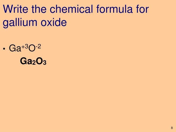 Write the chemical formula for gallium oxide