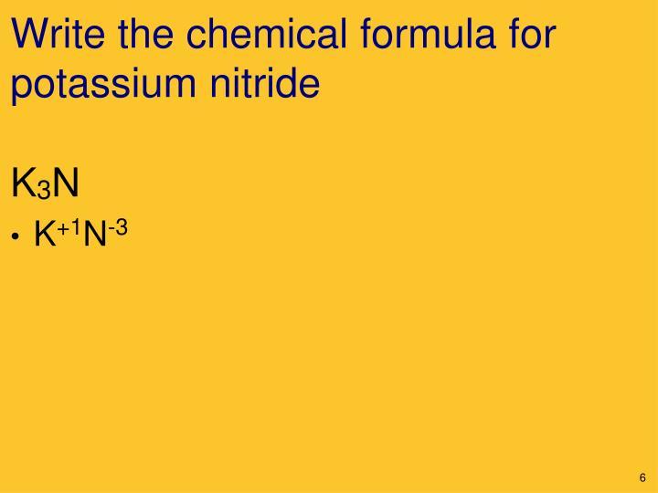 Write the chemical formula for potassium nitride