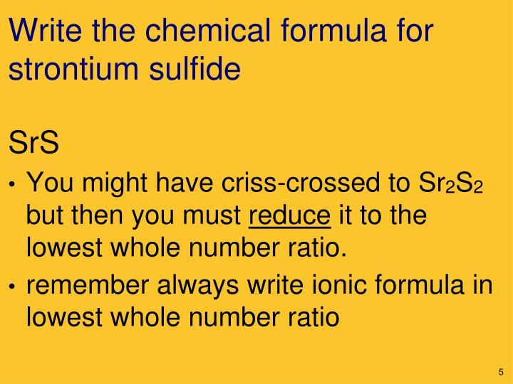 Write the chemical formula for strontium sulfide