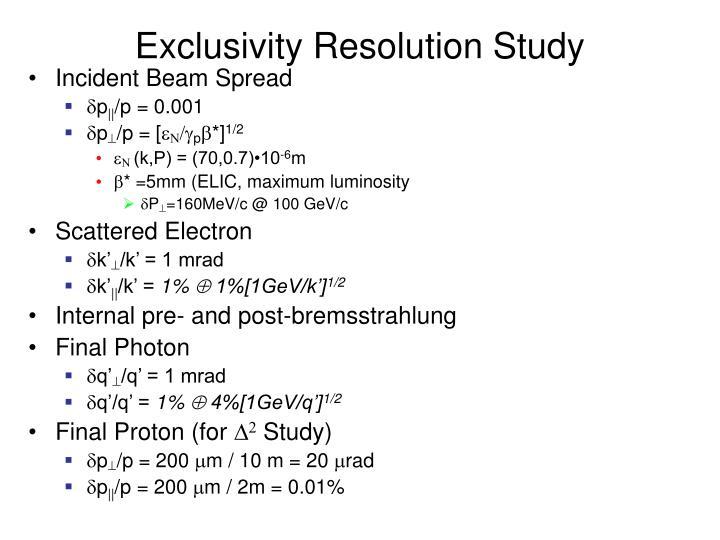 Exclusivity Resolution Study