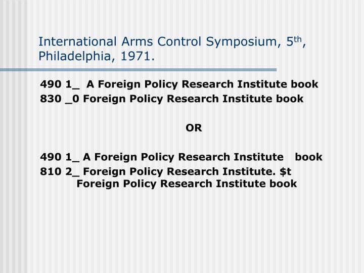 International arms control symposium 5 th philadelphia 1971