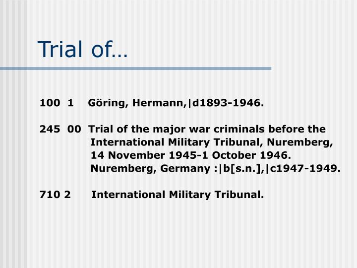 Trial of…