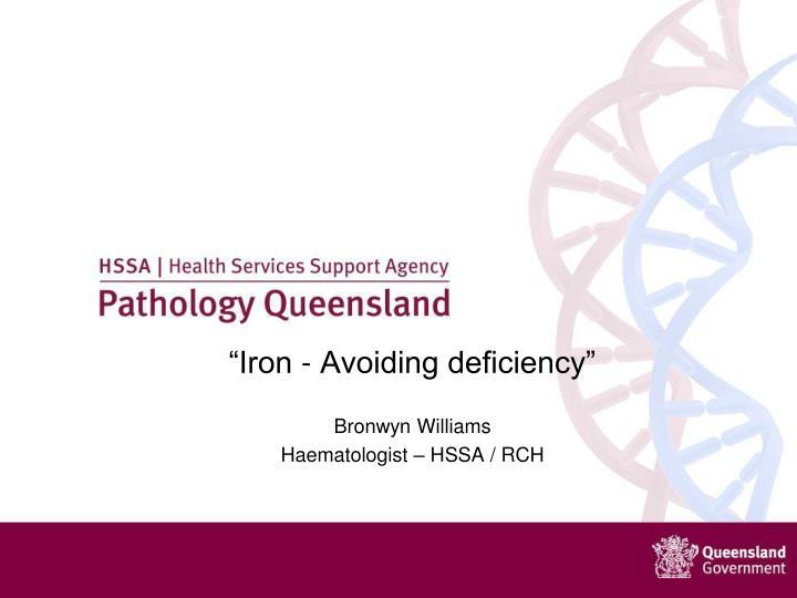Iron avoiding deficiency bronwyn williams haematologist hssa rch
