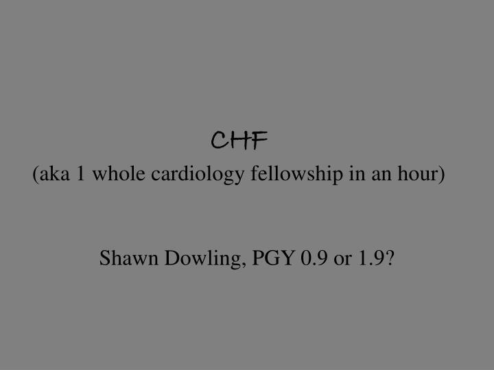 chf aka 1 whole cardiology fellowship in an hour n.