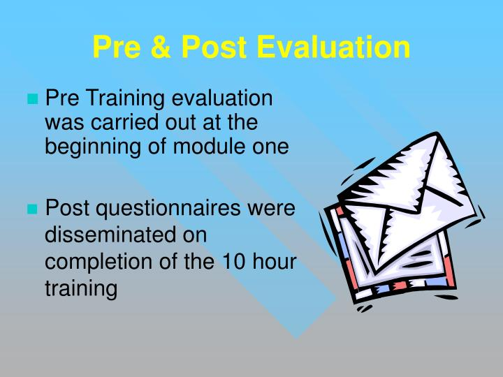 Pre & Post Evaluation