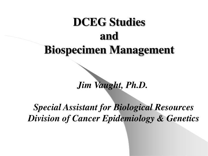 dceg studies and biospecimen management n.