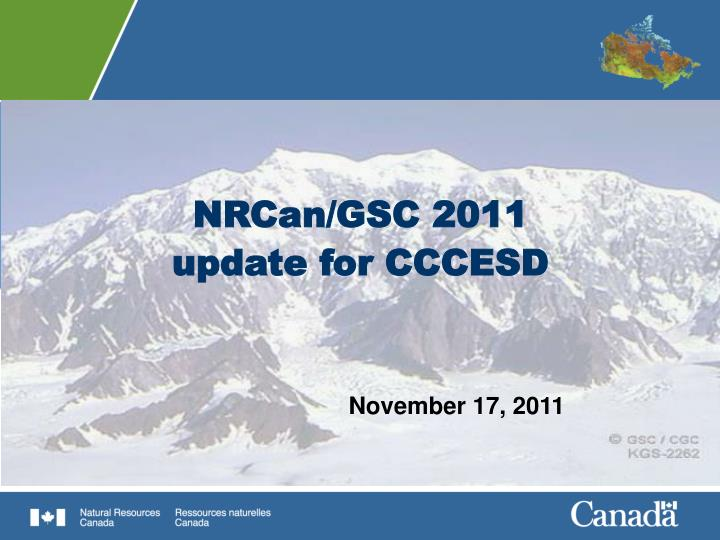 nrcan gsc 2011 update for cccesd