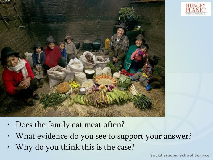 Does the family eat meat often?