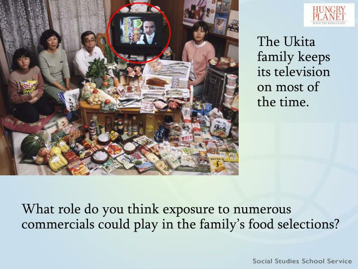 The Ukita family keeps its television on most of the time.