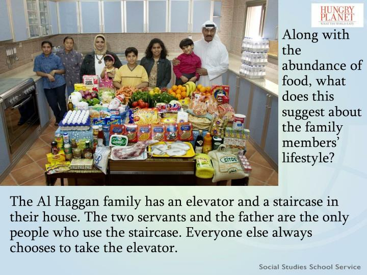 Along with the abundance of food, what does this suggest about the family members' lifestyle?