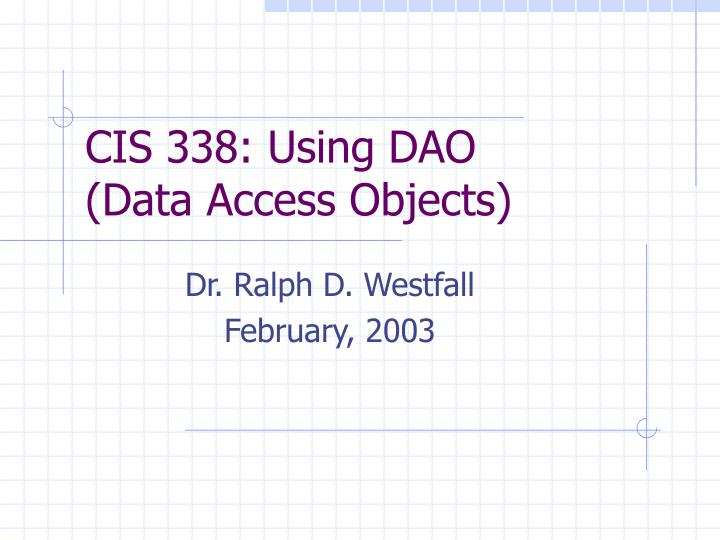 cis 338 using dao data access objects n.