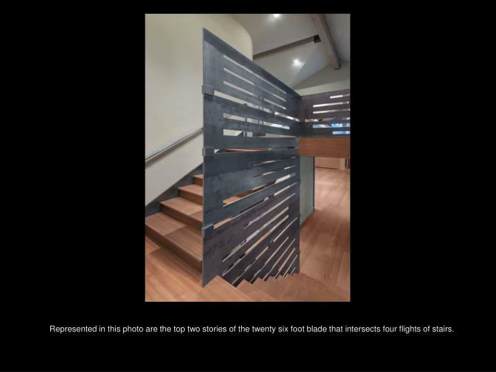 Represented in this photo are the top two stories of the twenty six foot blade that intersects four ...