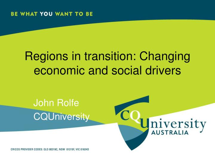 Regions in transition changing economic and social drivers