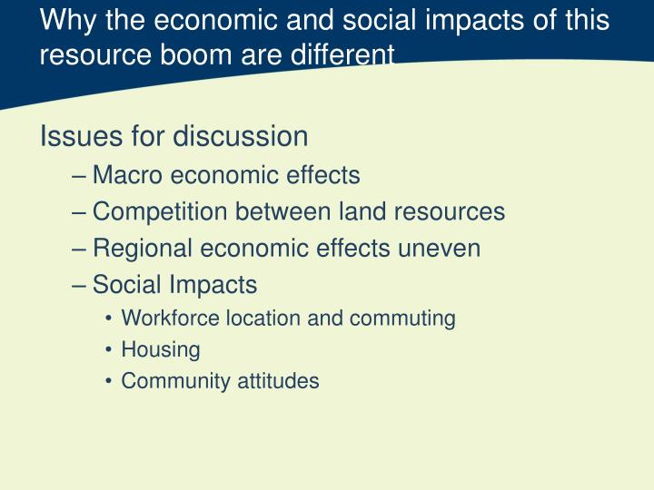 Why the economic and social impacts of this resource boom are different