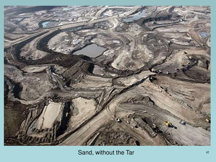 Sand, without the Tar