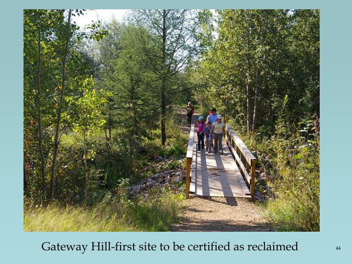 Gateway Hill-first site to be certified as reclaimed