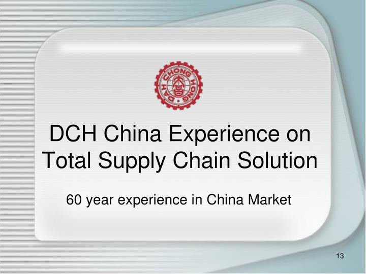DCH China Experience on Total Supply Chain Solution