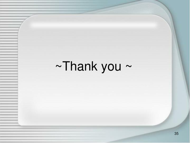 ~Thank you ~