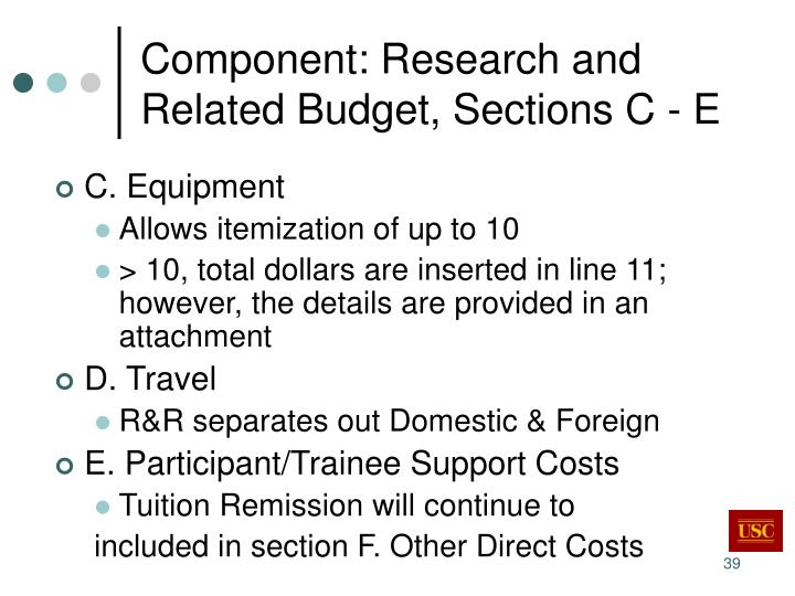 Component: Research and Related Budget, Sections C - E