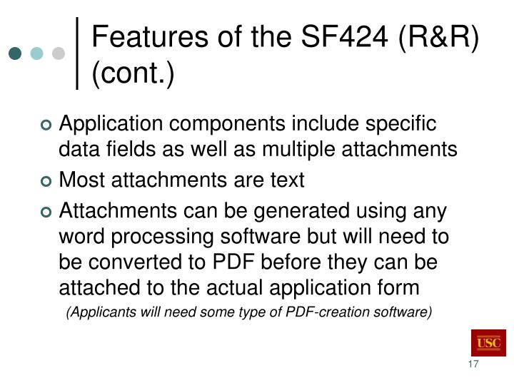 Features of the SF424 (R&R) (cont.)