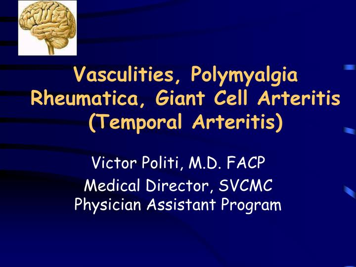 vasculities polymyalgia rheumatica giant cell arteritis temporal arteritis n.
