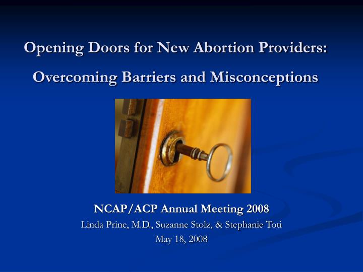 Opening doors for new abortion providers overcoming barriers and misconceptions