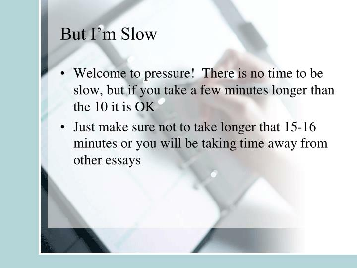 But I'm Slow