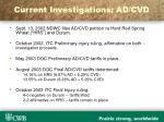 current investigations ad cvd