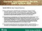 current investigations ds 276 gatt article xvii