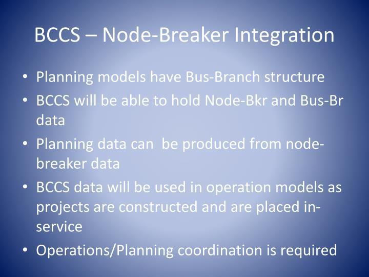 BCCS – Node-Breaker Integration