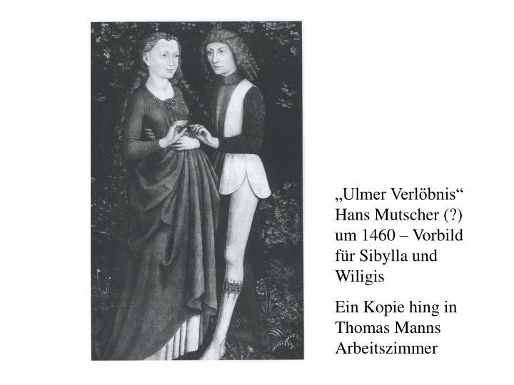 """""""Ulmer Verlöbnis"""" Hans Mutscher (?) um 1460 – Vorbild für Sibylla und Wiligis"""